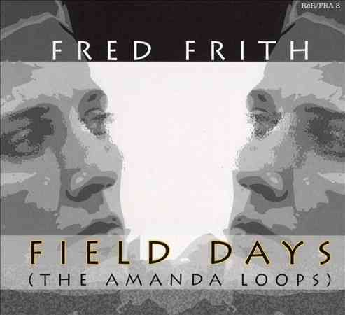 Fred Frith - Field Days