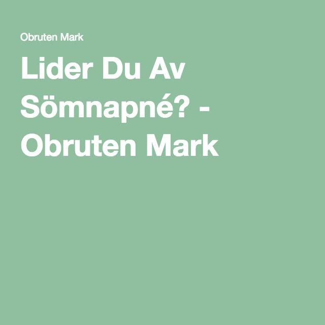 Lider Du Av Sömnapné? - Obruten Mark