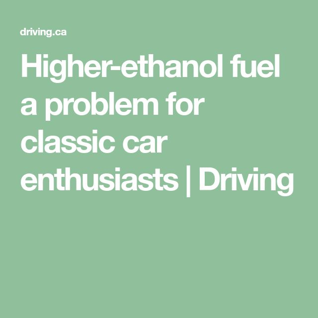 Higher-ethanol fuel a problem for classic car enthusiasts | Driving