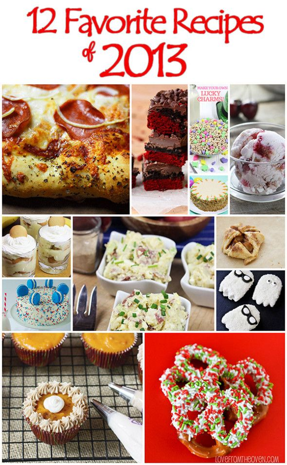 12 Favorite Recipes of 2013 (From January - December!)