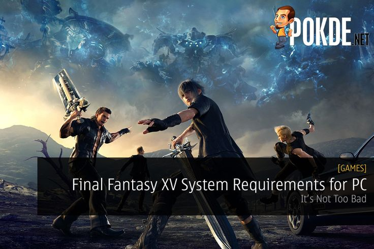Final Fantasy XV System Requirements for PC; It's Not Too Bad - http://pokde.la/2dj