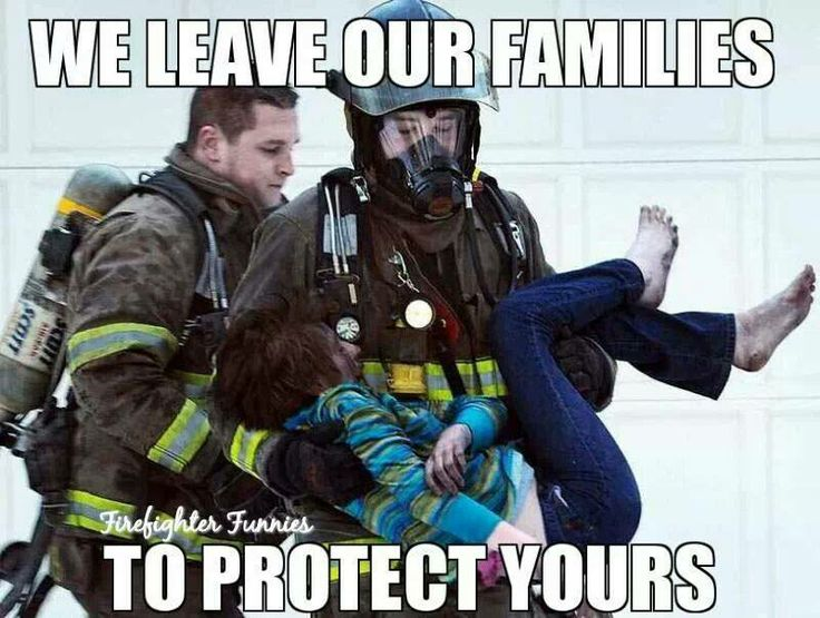 We leave our families...  to protect yours...