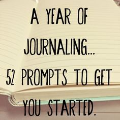 'A Year of Journaling: 52 Journaling Prompts. (The girl who loved to write about life.)...!' (via Bloglovin')