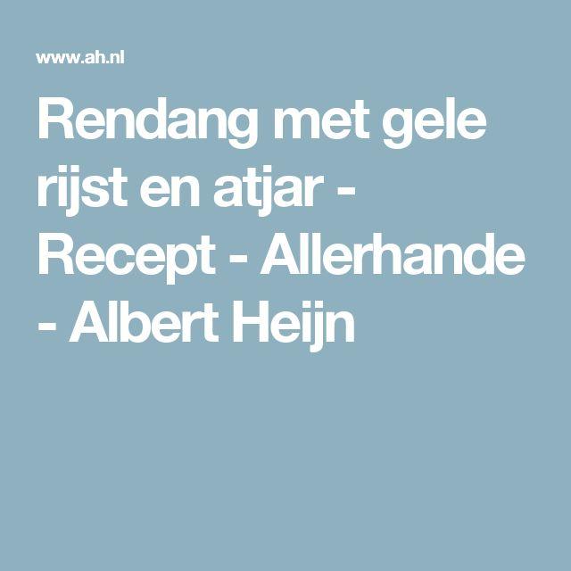 Rendang met gele rijst en atjar - Recept - Allerhande - Albert Heijn