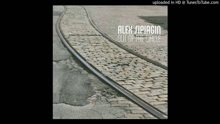 Alex Sipiagin - Out Of The Circle
