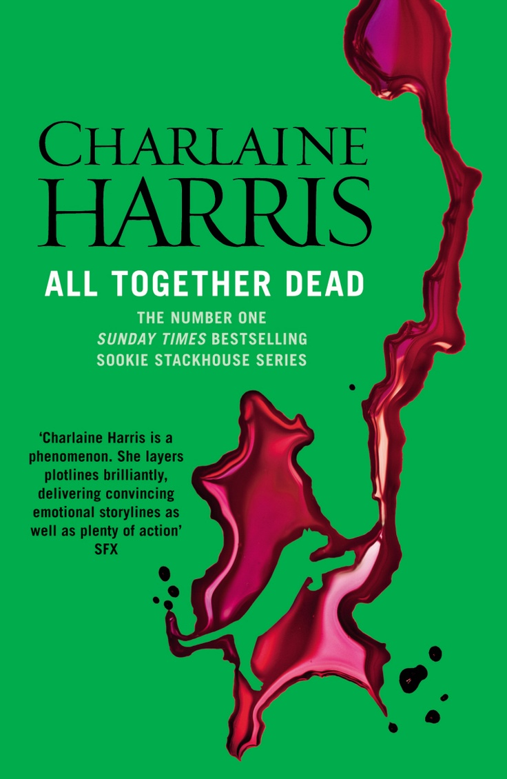 All Together Dead (sookie Stackhouse #7) Sookie Would Really Like To Take A