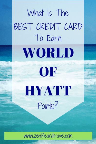 What Is The Best Credit Card To Earn Hyatt Points? – Zen Life and Travel