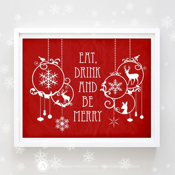 """Printable Christmas Decor Poster Eat Drink and Be by AmeliyCom, $5.00  NSTANT DOWNLOAD Printable Christmas Decor Poster Print - """"Eat Drink and Be Merry"""" Art Print Christmas Decoration - DIY Wall Decor for Holiday Decoration. Christmas Gift  ---------- CHRISTMAS GIGT IDEA! ----------  You can print, then put it in a frame and make the perfect Christmas Gift for your loved ones, family, coworkers or friends!  Decorate your home or office - Just print and ready to go!"""