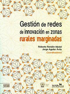Gestión de redes de innovación en zonas rurales marginadas (PRINT VERSION) http://biblioteca.cepal.org/search*spi/t?SEARCH=Gesti%C3%B3n+de+redes+de+innovaci%C3%B3n+en+zonas+rurales+marginadas+&sortdropdown=- Esta obra está enfocada al desarrollo rural en zonas marginadas que permite revisar aplicaciones del análisis de redes en problemas donde la interacción es una oportunidad para su solución.