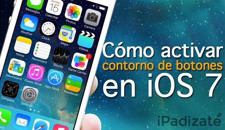 Cómo Activar el Contorno de Botones en iPhone y iPad
