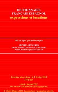 Un dictionnaire Français-Espagnol des expressions et locutions, mis en ligne gratuitement pat Michel Bénaben, ancien maître de Confé...