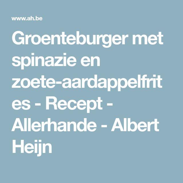 Groenteburger met spinazie en zoete-aardappelfrites - Recept - Allerhande - Albert Heijn