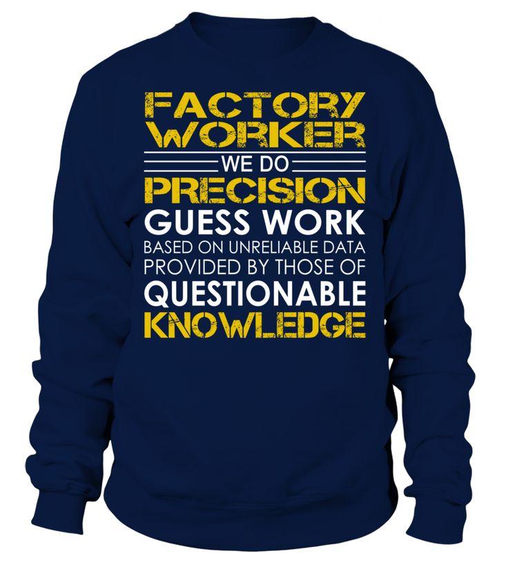Factory Worker We Do Precision Guess Work Job Title T-Shirt #FactoryWorker