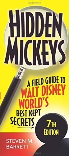 Hidden Mickeys: A Field Guide to Walt Disney World's Best Kept Secrets >>> For more information, visit image link.