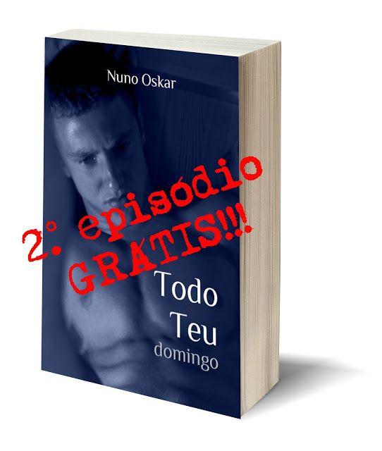 Seja o primeiro a ler a continuação do romance entre o rebelde Nuno e o dominador Duarte, fazendo já a pré-encomenda de Domingo, o episódio 2 da série Todo Teu, de Nuno Oskar.