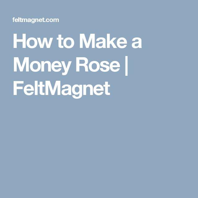 How to Make a Money Rose | FeltMagnet