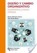 Diseño y cambio organizativo : fundamentos y nuevos enfoques / Marta Solórzano García, Julio Navío Marco.      Centro de Estudios Ramón Areces, 2016