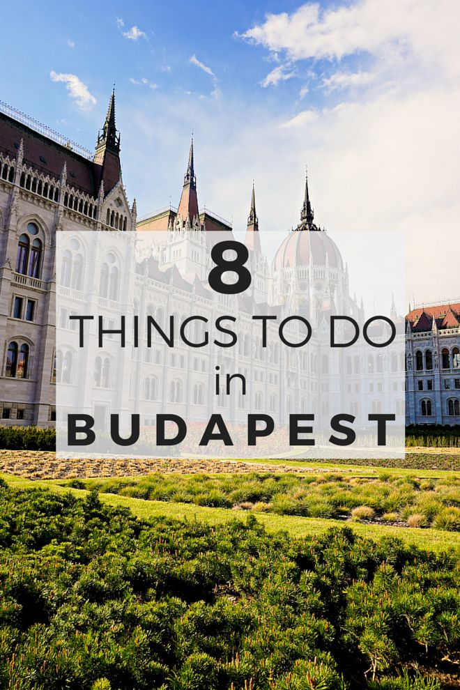8 Things To Do in Budapest