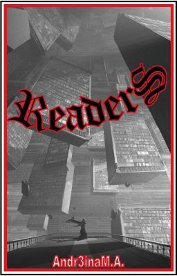 #wattpad #fantasa Después del DRH (Declive de la Raza Humana), los Regentes tomaron el control para erradicar cualquier forma de expresión escrita de la imaginación humana.    Para combatir esta injusticia y preservar la literatura surgieron los Readers   Bueno esta es la primera historia que escribo y me atrevo a c...