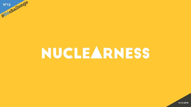 #Bechallenge | No.13 | NUCLEARNESS on Behance