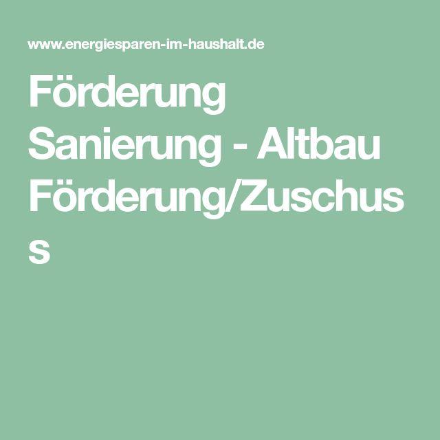 Förderung Sanierung - Altbau Förderung/Zuschuss