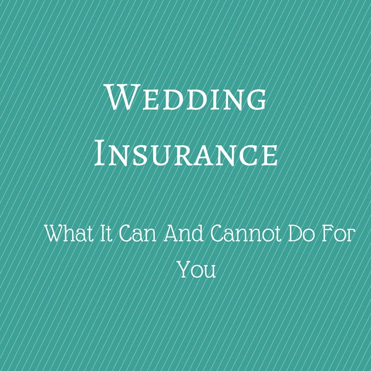 Wedding Insurance What It Can And Cannot Do For You