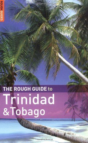 Download free The Rough Guide to Trinidad and Tobago (Rough Guide Travel Guides) by De-Light Dominique Thomas Polly (2007) Paperback pdf