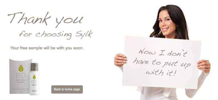 Sylk Natural Moisturiser is for ladies intimate areas for dry skin, this uses natural ingredients, which is said not to irritate the delicate area. Today you can get sent a free sample by following a few clicks of a button.