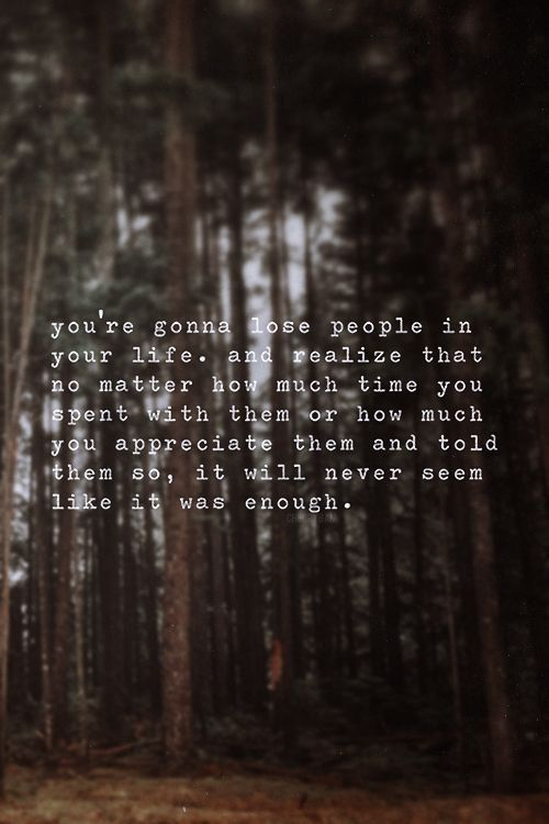 Never take those you love for granted.
