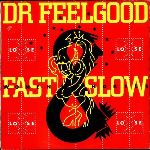 http://eil.com/images/main/Dr+Feelgood+%2D+Fast+Women+%26+Slow+Horses+%2D+LP+RECORD-505232.jpg