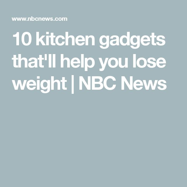10 kitchen gadgets that'll help you lose weight   NBC News