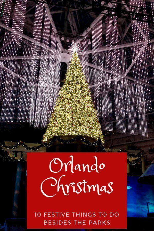 Top 10 Things To Do In Orlando Florida For Christmas Besides Disney World Orlando Chris Orlando Christmas Christmas Vacation Destinations Florida Christmas