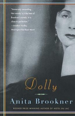 Dolly by Anita Brookner, Click to Start Reading eBook, In her superbly accomplished new novel, Anita Brookner proves that she is our mast profound observer