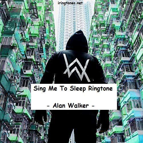 Sing Me To Sleep Ringtone free download - Alan Walker