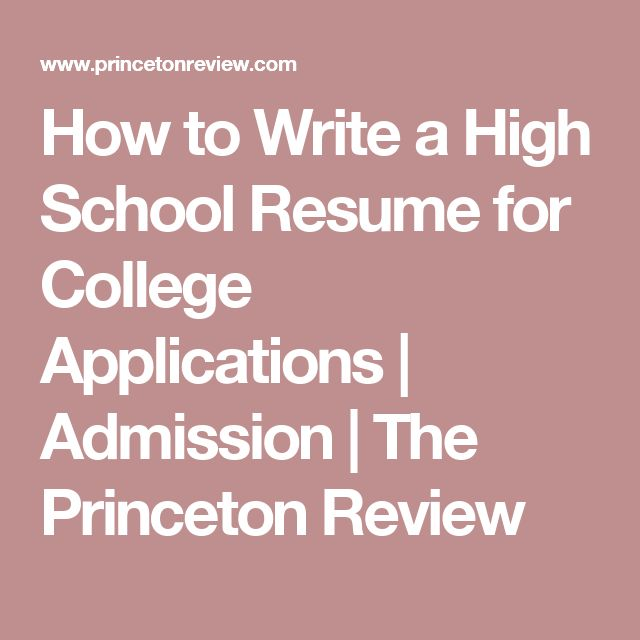 Examples Of A Thesis Statement For A Narrative Essay How To Write A High School Resume For College Applications  Admission   The Princeton Review How To Write A Proposal Essay Example also Business Essay Structure Best  High School Resume Ideas On Pinterest  High School Life  Business Ethics Essays