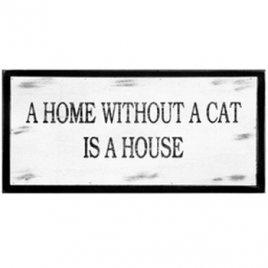 Tekstbord Home Without Cat |  Woonaccessoires.net