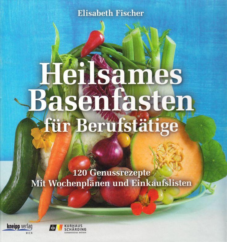Heilsames Basenfasten für Berufstätige: 120 Genussrezepte. Mit Wochenplänen und Einkaufslisten von Elisabeth Fischer, Kneipp-Verlag 2013, ISBN-13: 978-3708805757