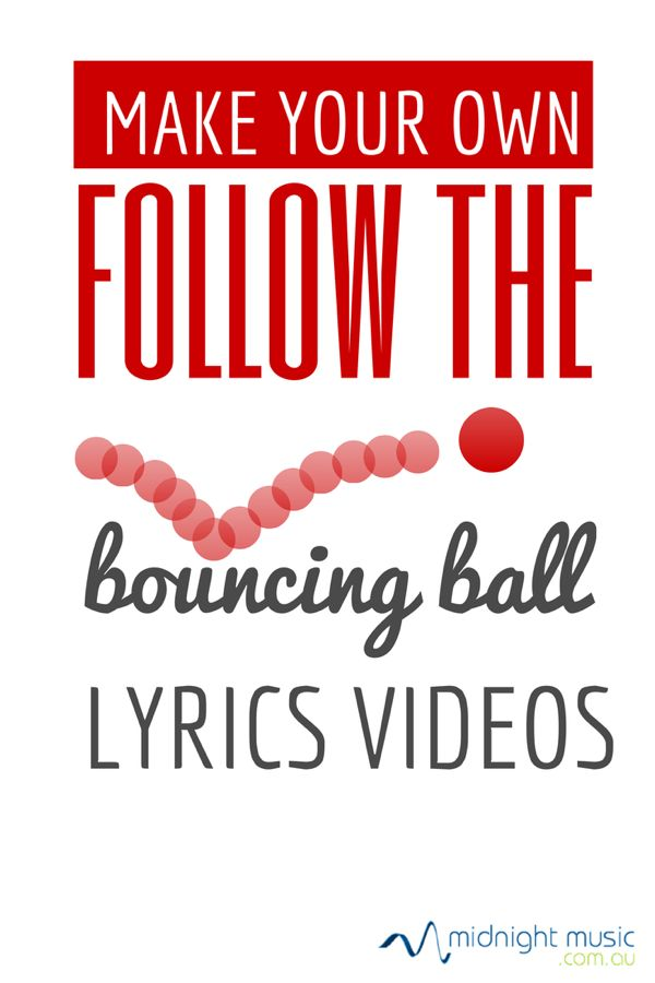DIY follow the bouncing ball videos