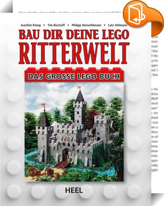 Bau dir deine Lego Ritterwelt    :  Der vierte Band unserer LEGO Reihe steht ganz im Zeichen der Ritter, Drachen und Burgen. Mit großer Begeisterung haben wir eine Vielzahl an Modellen entwickelt und zeigen euch in detaillierten Bauanleitungen, wie ihr aus den Steinen eurer LEGO Kiste Katapulte, Kutschen oder auch ein Festbankett im Thronsaal bauen könnt. Das Herzstück unseres Buches bildet aber natürlich eine Ritterburg.  Wie immer stehen wir euch mit zahlreichen Tipps und Tricks zur ...