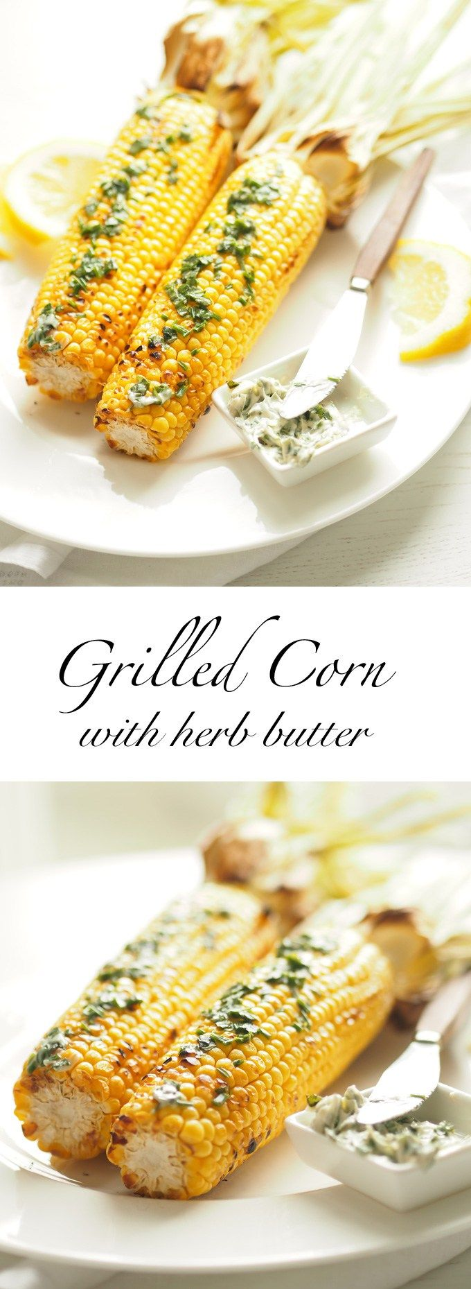 Grilled corn on the cob with homemade herb butter - so simple and so yummy for the whole family to enjoy!