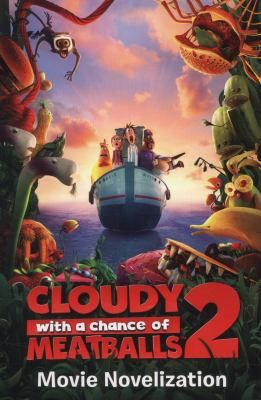 Cloudy with a chance of meatballs 2 : movie novelisation / adapted by Stacia Deutsch - request a copy from Prospect Library