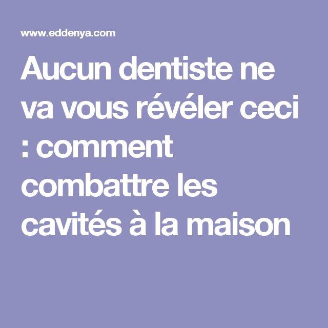 Aucun dentiste ne va vous révéler ceci : comment combattre les cavités à la maison