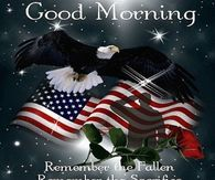 Good Morning Remember The Fallen And Their Sacrifice