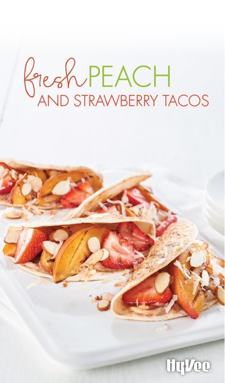 Dessert tacos! Grill the fruit and tortillas for Fresh Peach and Strawberry Tacos after you pull your steaks or chicken. Grilling the fruit as the coals cool prevents them from getting too done.