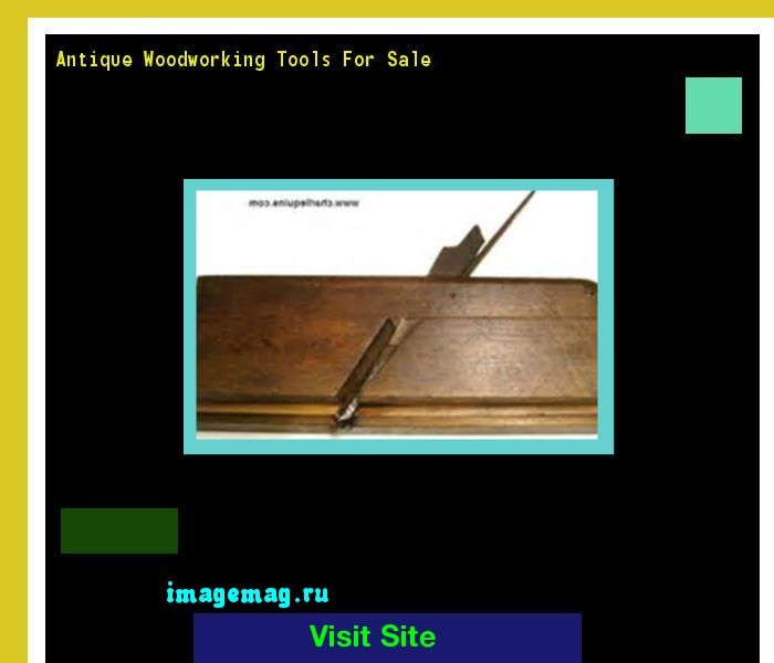 Antique Woodworking Tools For Sale 071437 - The Best Image Search