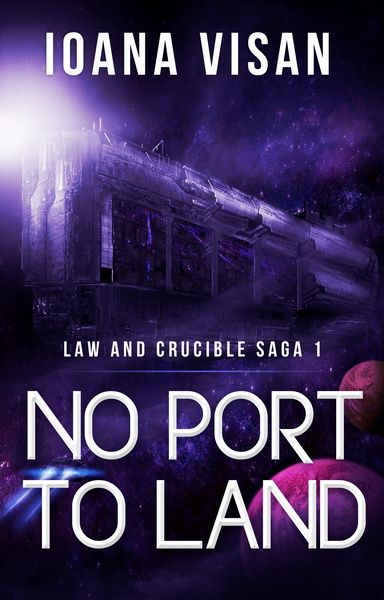 No Port to Land (Law and Crucible Saga #1), December, 2015 http://www.amazon.com/dp/B017DT8LJM