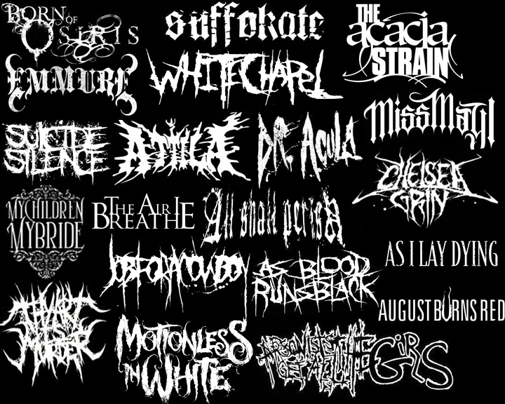 I made this myself.   Deathcore/Metalcore bands
