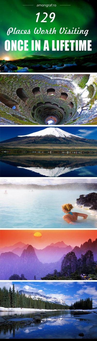 129 Places Worth Visiting Once in a Lifetime #culture #travel