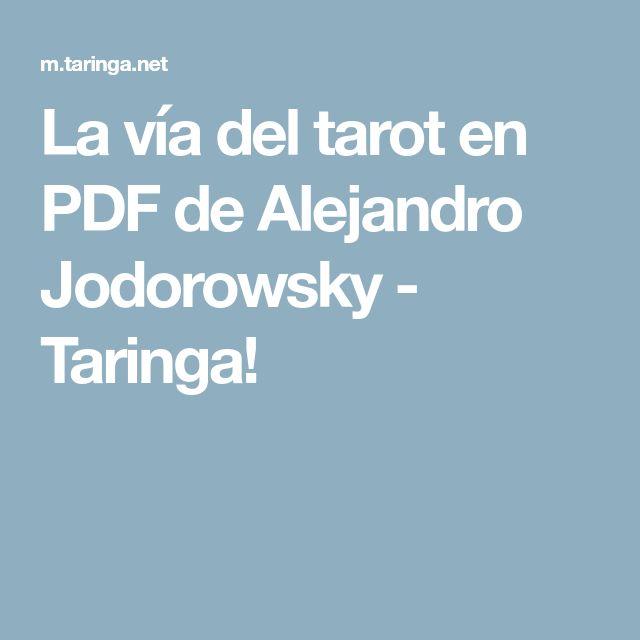 La vía del tarot en PDF de Alejandro Jodorowsky - Taringa!