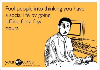 LOL... a pretended social life
